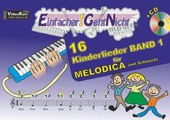 Einfacher!-Geht-Nicht: 16 Kinderlieder, für MELODICA (mit Schlauch), m. 1 Audio-CD - Bd.1