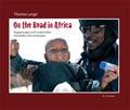 Unterwegs in Afrika - On the Road in Afrika