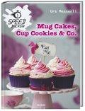 Mug Cakes, Cup Cookies & Co.