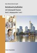 Volks- und Betriebswirtschaftslehre mit Schwerpunkt Finanzen, Wirtschaftsgymnasium Baden-Württemberg: Betriebswirtschaftslehre mit Schwerpunkt Finanzen, Jahrgangsstufen 1 und 2; Bd.2