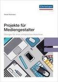 Projekte für Mediengestalter, m. CD-ROM