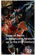 Tales of Berlin in American Literature up to the 21st Century