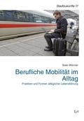 Berufliche Mobilität im Alltag