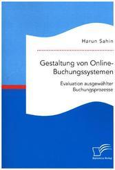 Gestaltung von Online-Buchungssystemen. Evaluation ausgewählter Buchungsprozesse