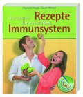 Die besten Rezepte für ein starkes Immunsystem