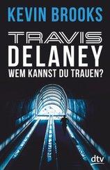 Travis Delaney - Wem kannst du trauen?