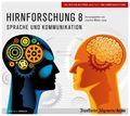 Hirnforschung, Audio-CDs: Sprache und Kommunikation, 2 Audio-CDs; Tl.8
