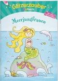 Glitzerzauber-Malbuch. Meerjungfrauen