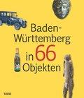 Baden-Württemberg in 66 Objekten