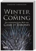 Winter is Coming - Die mittelalterliche Welt von Game of Thrones