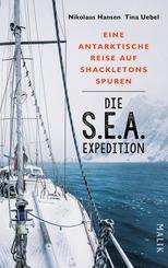 Die S.E.A.-Expedition - Eine antarktische Reise auf Shackletons Spuren