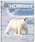 Polargebiete. Leben in eisigen Welten - Was ist was Bd.36