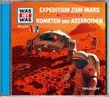 Expedition zum Mars / Kometen und Asteroiden, 1 Audio-CD - Was ist was Hörspiele