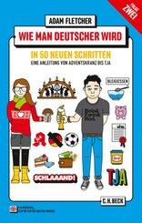 Wie man Deutscher wird in 50 neuen Schritten - How to be German in 50 new steps