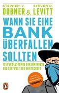 Wann Sie eine Bank überfallen sollten