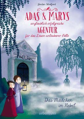 Adas & Marys unglaublich erfolgreiche Agentur für das Lösen unlösbarer Fälle - Das Mädchen im Nebel