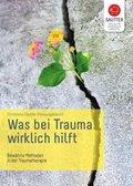 Was bei Trauma wirklich hilft