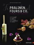 Pralinen, Fours & Co.