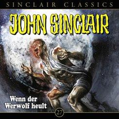 John Sinclair Classics - Wenn der Werwolf heult, Audio-CD