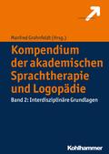 Kompendium der akademischen Sprachtherapie und Logopädie: Interdisziplinäre Grundlagen; Bd.2