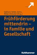Frühförderung mittendrin - in Familie und Gesellschaft