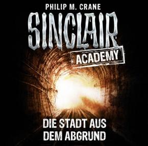 Sinclair Academy - Die Stadt aus dem Abgrund, 2 Audio-CDs