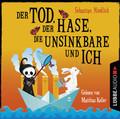 Der Tod, der Hase, die Unsinkbare und ich, 2 Audio-CDs