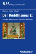 Die Religionen der Menschheit: Der Buddhismus II; Bd.24/2