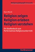 Religion zeigen - Religion erleben - Religion verstehen