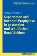 Supervision und Burnout-Prophylaxe in pastoralen und schulischen Berufsfeldern