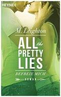 All The Pretty Lies - Befreie mich