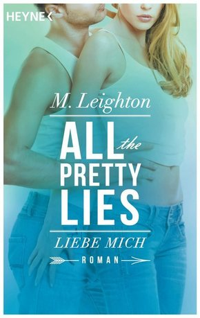 All The Pretty Lies - Liebe mich