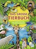 Das große Tierbuch - Über 4000 Tiere zum Suchen und Entdecken