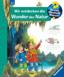 Wir entdecken die Wunder der Natur - Wieso? Weshalb? Warum? Bd.61