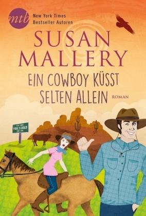 Ein Cowboy küsst selten allein