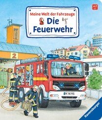 Meine Welt der Fahrzeuge - Die Feuerwehr
