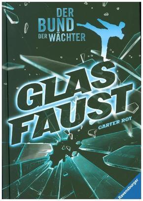 Der Bund der Wächter - Glasfaust