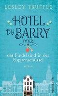 Hotel du Barry oder das Findelkind in der Suppenschüssel