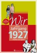 Wir vom Jahrgang 1927 - Kindheit und Jugend