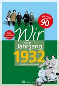 Wir vom Jahrgang 1932 - Kindheit und Jugend