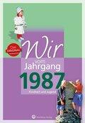Wir vom Jahrgang 1987 - Kindheit und Jugend