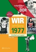 Wir vom Jahrgang 1977 - Aufgewachsen in der DDR