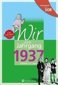 Wir vom Jahrgang 1937 - Aufgewachsen in der DDR
