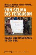 Von Selma bis Ferguson - Rasse und Rassismus in den USA