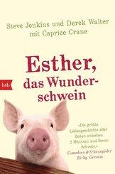 Esther, das Wunderschwein - Ein Leben ohne Tier ist möglich, aber sinnlos