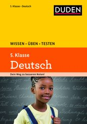 Duden Wissen - Üben - Testen: Deutsch 5. Klasse