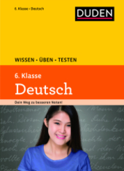 Duden Wissen - Üben - Testen: Deutsch 6. Klasse