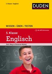 Duden Wissen - Üben - Testen: Englisch 5. Klasse