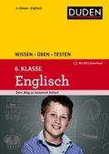 Duden Wissen - Üben - Testen: Englisch 6. Klasse