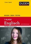 Duden Wissen - Üben - Testen: Englisch 7. Klasse